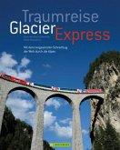 Traumreise Glacier Express