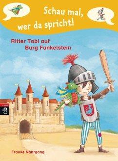 Ritter Tobi auf Burg Funkelstein / Schau mal, wer da spricht. Ritter Tobi Bd.2 (eBook, ePUB) - Nahrgang, Frauke