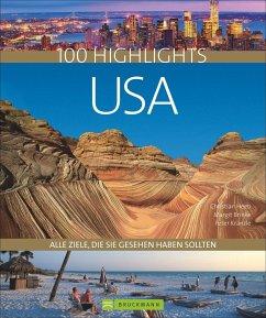 100 Highlights USA - Heeb, Christian; Brinke, Margit; Kränzle, Peter