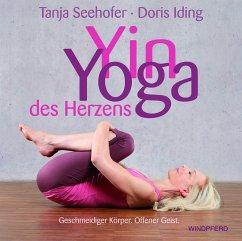 Yin-Yoga des Herzens - Seehofer, Tanja; Iding, Doris