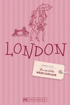 Der perfekte Mädelsurlaub - London - Geier, Barbara