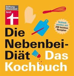 Die Nebenbei-Diät. Das Kochbuch - Lange, Elisabeth