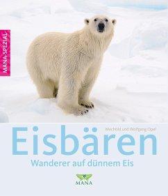 Eisbären - Opel, Mechtild; Opel, Wolfgang
