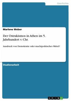 Der Ostrakismos in Athen im 5. Jahrhundert v. Chr. (eBook, PDF) - Weber, Marlene