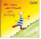 Oups Buch - Mit Herz und Freude zum Erfolg