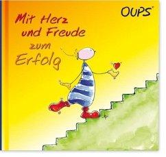 Oups Buch - Mit Herz und Freude zum Erfolg - Hörtenhuber, Kurt