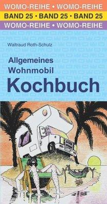 Allgemeines Wohnmobil Kochbuch - Roth-Schulz, Waltraud