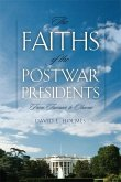 The Faiths of the Postwar Presidents: From Truman to Obama