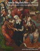 Cornelis Engebrechtsz: A Sixteenth-Century Leiden Artist and His Workshop