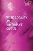Work, Locality and the Rhythms of Capital (eBook, ePUB)