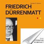 Literatur kompakt: Friedrich Dürrenmatt (eBook, ePUB)