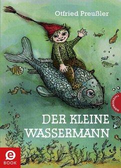 Der kleine Wassermann (eBook, ePUB) - Preußler, Otfried