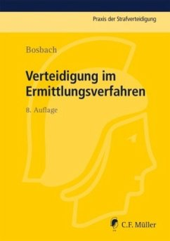 Verteidigung im Ermittlungsverfahren - Bosbach, Jens