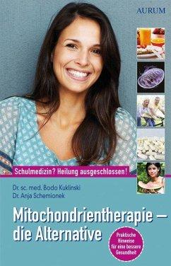 Mitochondrientherapie - die Alternative - Kuklinski, Bodo; Schemionek, Anja