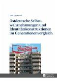 Ostdeutsche Selbstwahrnehmungen und Identitätskonstruktionen im Generationenvergleich
