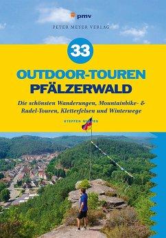 33 Outdoor-Touren Pfälzerwald - Wulfes, Steffen
