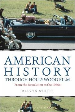 American History through Hollywood Film (eBook, ePUB) - Stokes, Melvyn