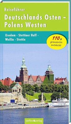 Reiseführer Deutschlands Osten - Polens Westen: Usedom - Stettiner Haff - Wollin - Stettin - Stelzer, Christine