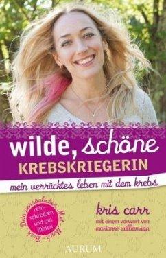 Wilde, schöne Krebskriegerin - Carr, Kriss