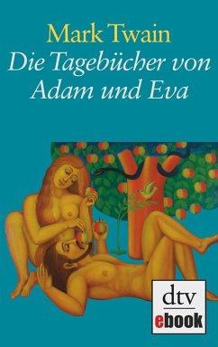 Die Tagebücher von Adam und Eva (eBook, ePUB) - Twain, Mark