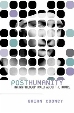 Posthumanity (eBook, ePUB) - Cooney, Brian