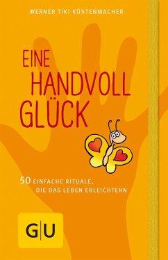 Eine Handvoll Glück (eBook, ePUB) - Küstenmacher, Werner Tiki