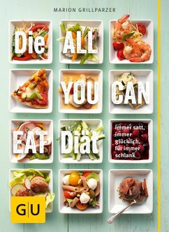 Die All-you-can-eat-Diät (eBook, ePUB) - Grillparzer, Marion