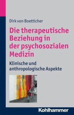 Die therapeutische Beziehung in der psychosozialen Medizin - Boetticher, Dirk von