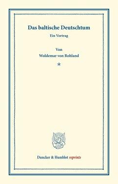 Das baltische Deutschtum. - Rohland, Woldemar v.