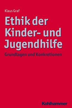 Ethik der Kinder- und Jugendhilfe - Graf, Klaus