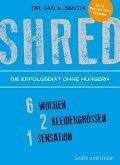 SHRED - Die Erfolgsdiät ohne Hungern (eBook, ePUB)