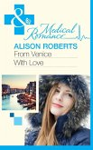 From Venice With Love (Mills & Boon Medical) (The Christmas Express!, Book 1) (eBook, ePUB)
