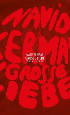 Große Liebe - Kermani, Navid