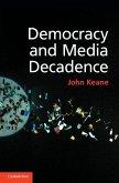 Democracy and Media Decadence (eBook, ePUB)