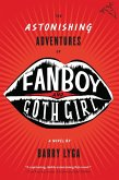 The Astonishing Adventures of Fanboy and Goth Girl (eBook, ePUB)