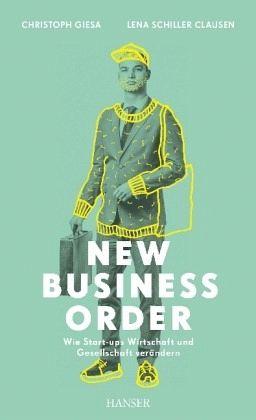 New Business Order - Giesa, Christoph; Schiller-Clausen, Lena