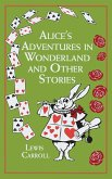 Alice's Adventures in Wonderland and Other Stories (eBook, ePUB)