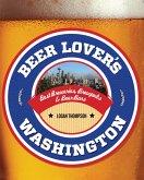 Beer Lover's Washington (eBook, ePUB)