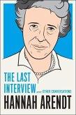 Hannah Arendt: The Last Interview (eBook, ePUB)