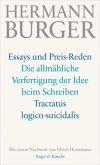 Essays und Preis-Reden - Die allmähliche Verfertigung der Idee beim Schreiben. Tractatus logico-suicidalis