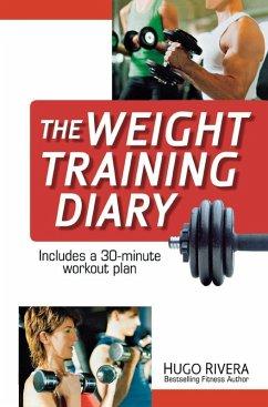 The Weight Training Diary (eBook, ePUB) - Rivera, Hugo