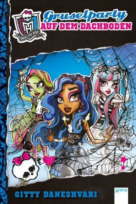 gruselparty auf dem dachboden monster high ab 9 bd 3 von gitty daneshvari buch b. Black Bedroom Furniture Sets. Home Design Ideas