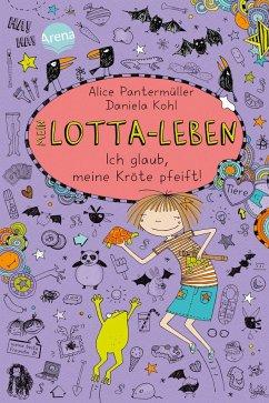 Ich glaub, meine Kröte pfeift / Mein Lotta-Leben Bd.5 - Pantermüller, Alice