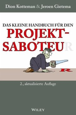 Das kleine Handbuch für den Projektsaboteur - Kotteman, Dion; Gietema, Jeroen