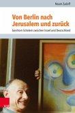 Von Berlin nach Jerusalem und zurück