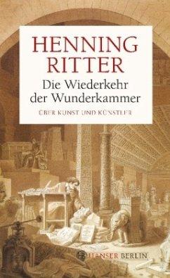 Die Wiederkehr der Wunderkammer - Ritter, Henning