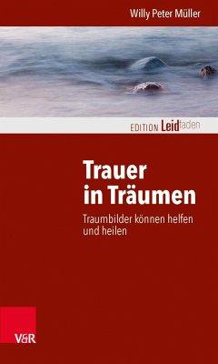 Trauer in Träumen - Müller, Willy P.