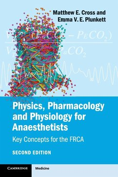 Physics, Pharmacology and Physiology for Anaesthetists - Cross, Matthew E.; Plunkett, Emma