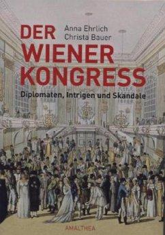 Der Wiener Kongress - Ehrlich, Anna; Bauer, Christa