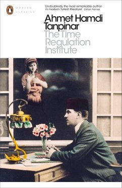 The Time Regulation Institute - Tanpinar, Ahmet Hamdi